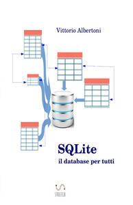 SQLite, il database per tutti - Vittorio Albertoni - copertina