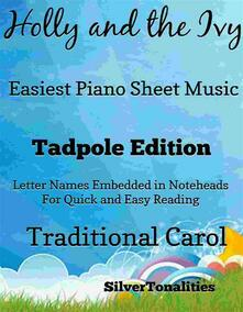 Holly and the Ivy Easiest Piano Sheet Music Tadpole Edition