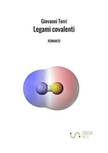 Legami covalenti - Giovanni Torri - copertina