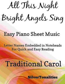 All This Night Bright Angels Sing Easy Piano Sheet Music