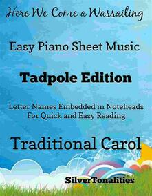 Here We Come a Wassailing Easy Piano Sheet Music Tadpole Edition