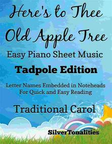 Here's To Thee Old Apple Tree Easy Piano Sheet Music Tadpole Edition