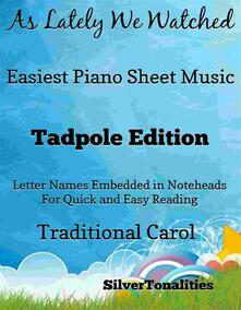 As Lately We Watched Easiest Piano Sheet Music Tadpole Edition