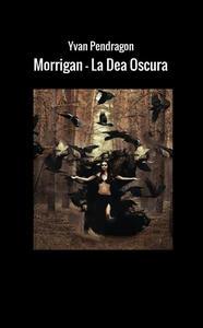 Morrigan la dea oscura - Yvan Pendragon - copertina