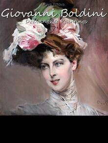 Giovanni Boldini: Drawings & Paintings (Annotated)