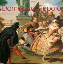 Domenico Tiepolo: Drawings & Paintings (Annotated)