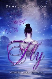 Fly - Goose Girl Retold