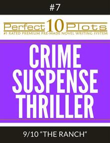 """Perfect 10 Crime / Suspense / Thriller Plots #7-9 """"THE RANCH"""""""