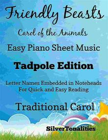 Friendly Beasts the Carol of the Animals Easy Piano Sheet Music Tadpole Edition