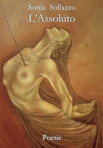 L' assoluto - Sonia Sollazzo - copertina