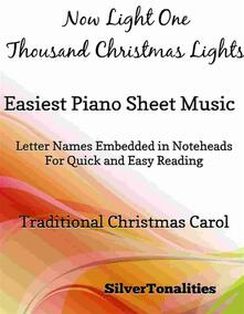 Now Light One Thousand Christmas Lights Easy Piano Sheet Music