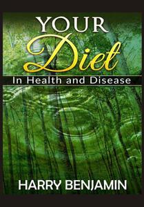 Your diet in health and disease - Harry Benjamin - copertina