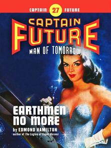 Captain Future #27: Earthmen No More
