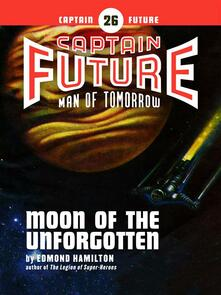 Captain Future #26: Moon of the Unforgotten