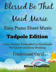 Blessed Be That Maid Marie Easy Piano Sheet Music Tadpole Edition