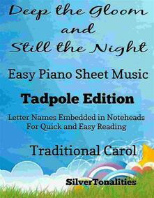 Deep the Gloom and Still the Night Easy Piano Sheet Music Tadpole Edition