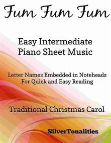 Fum Fum Fum Easy Intermediate Piano Sheet Music