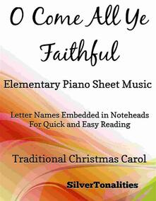 O Come All Ye Faithful Elementary Piano Sheet Music