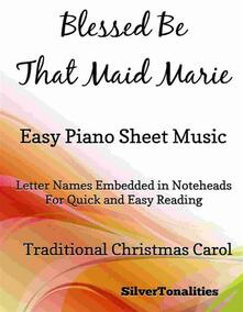 Blessed Be That Maid Marie Easy Piano Sheet Music
