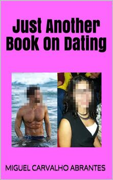 Just Another Book On Dating