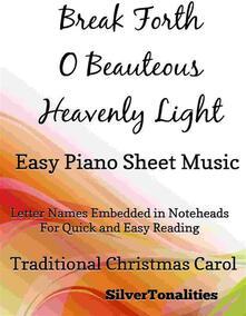 Break Forth O Beauteous Heavenly Light Easy Piano Sheet Music