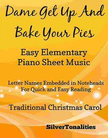 Dame Get Up and Bake Your Pies Easy Elementary Piano Sheet Music