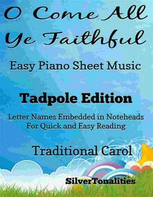 O Come All Ye Faithful Adeste Fideles Easy Piano Sheet Music Tadpole Edition