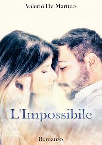 L' impossibile - Valerio De Martino - copertina