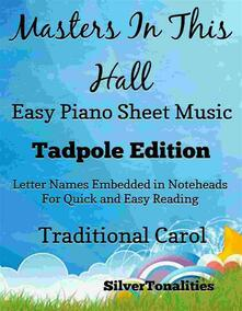 Masters In This Hall Easy Piano Sheet Music Tadpole Edition