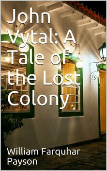 John Vytal: A Tale of the Lost Colony