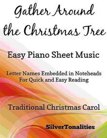Gather Around the Christmas Tree Easy Piano Sheet Music