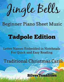 Jingle Bells Traditional Christmas Carol Beginner Piano Sheet Music Tadpole Edition