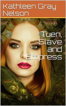 Tuen, Slave and Empress