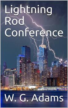 Lightning Rod Conference / Report of the delegates from the following societies, viz: / Meteorlogical Society, and others.