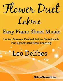 Flower Duet Lakme Easy Piano Sheet Music