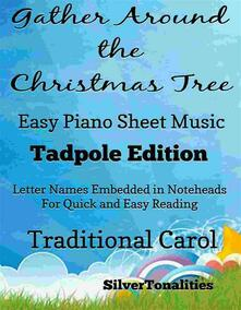 Gather Around the Christmas Tree Easy Piano Sheet Music Tadpole Edition