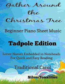 Gather Around the Christmas Tree Beginner Piano Sheet Music Tadpole Edition