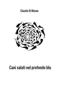 Cani salati nel profondo blu - Claudio Di Manao - copertina