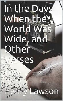 In the Days When the World Was Wide, and Other Verses