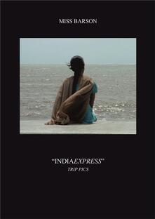 """IndiaExpress"" - Trip Pics"