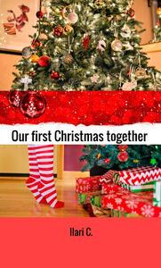 Our first Christmas together. L'abete magico - C. Ilari - copertina