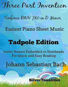 Three Part Invention Sinfonia BWV 790 in D Minor Easiest Piano Sheet Music Tadpole Edition