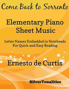 Come Back to Sorrento Elementary Piano Sheet Music