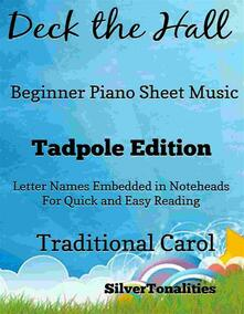 Deck the Hall Beginner Piano Sheet Music Tadpole Edition