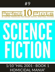 "Perfect 10 Science Fiction Plots #9-1 ""HAL 2001 - BOOK 1 HOMICIDAL MANIA"""