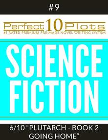 """Perfect 10 Science Fiction Plots #9-6 """"PLUTARCH - BOOK 2 GOING HOME"""""""