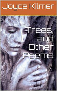 Trees, and Other Poems