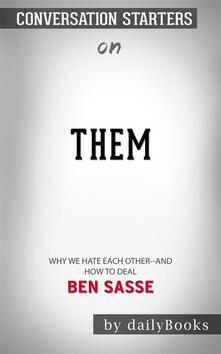 Them: Why We Hate Each Other--and How to Heal: by Ben Sasse | Conversation Starters