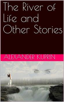 The River of Life and Other Stories