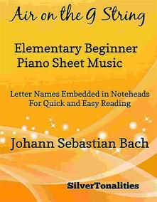 Air on the G String Elementary Beginner Piano Sheet Music